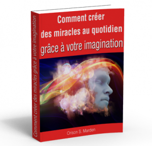 Créer des miracles grâce à votre imagination